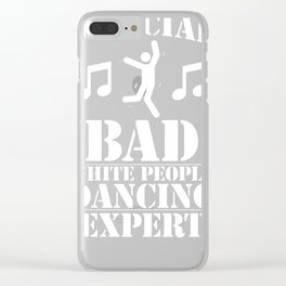 OFFICIAL BAD WHITE PEOPLE DANCING EXPERT TANK TOP Clear iPhone Case