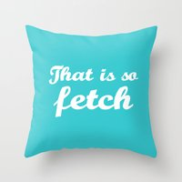 mean girls Throw Pillows featuring Mean Girls #3 – Fetch by Enyalie