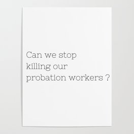 Can we stop killing our probation workers ? - TV Show Collection Poster