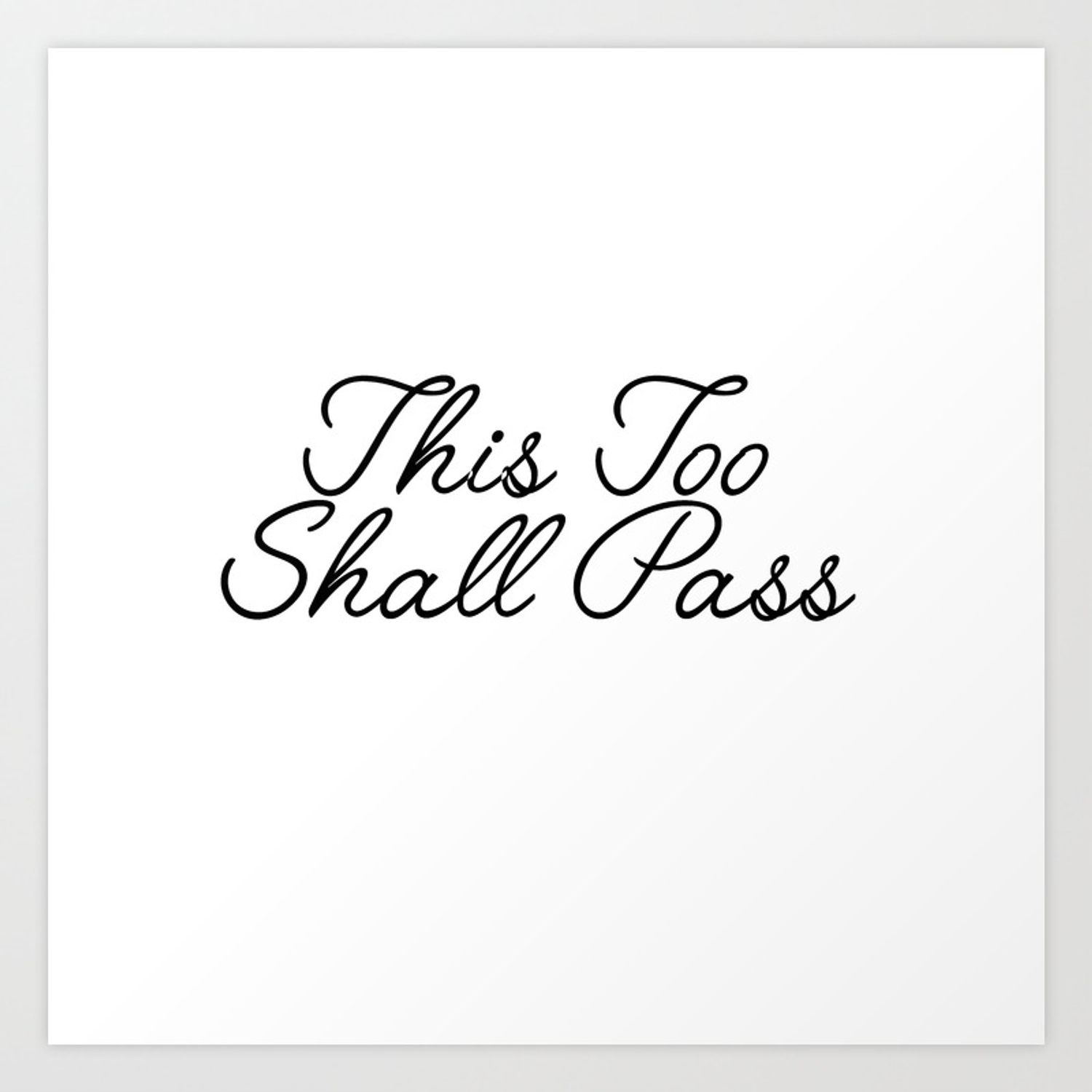 This Too Shall Pass Art Print By Typutopia Society6