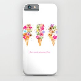 Life is short, get dessert first || watercolor iPhone Case