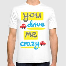 You Drive Me Crazy White MEDIUM Mens Fitted Tee