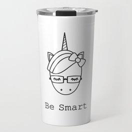 be smart motivational slogan with cute cartoon black and white unicorn with eyeglasses Travel Mug