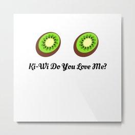 Kiwi (KeKe) do you love me? Metal Print