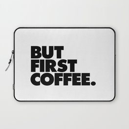 But First Coffee black-white typographic poster design modern home decor canvas wall art Laptop Sleeve