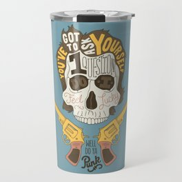 Do ya Punk? Travel Mug
