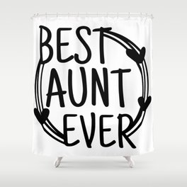Best Aunt Ever Auntie Lover Heart Gift Shower Curtain