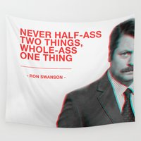 swanson Wall Tapestries featuring Ron Swanson - Never Half Ass by Joseph Young