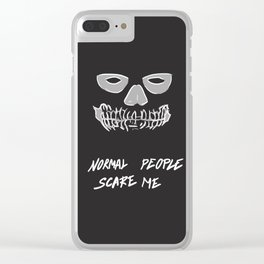 Normal people scare me Clear iPhone Case