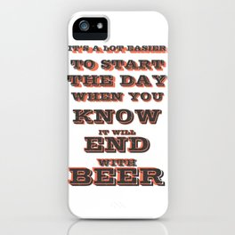 to start tha day  - I love beer iPhone Case