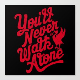 You'll Never Walk Alone -  Red on Black Canvas Print