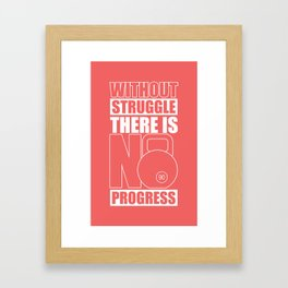 Lab No. 4 - Without Struggle There Is No Progress Gym Inspirational Quotes Poster Framed Art Print