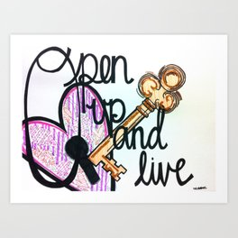 Open up and Live Art Print