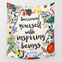 Surround yourself with inspiring beings Wall Tapestry