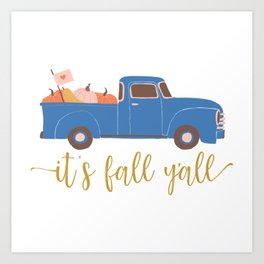 It's Fall Y'all Vintage Truck with Pumpkins Art Print