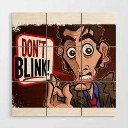 Don't Blink Wood Wall Art