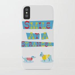 Smile at a Stranger iPhone Case