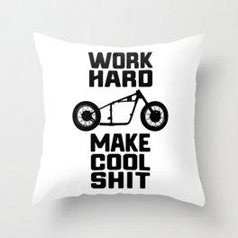 Work Hard, Make Cool Shit Throw Pillow