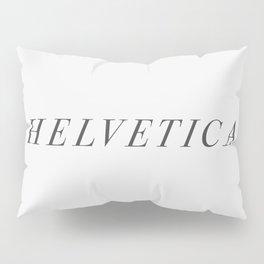 Designer Cringe Fest (Helvetica) Pillow Sham