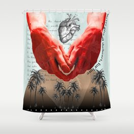 Never give all the heart, for love Shower Curtain