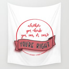 Whether you think you can or can't, you're right! Wall Tapestry