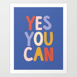 Yes You Can Art Print