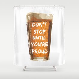 Drink with pride Shower Curtain