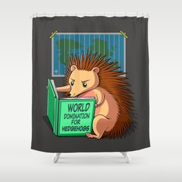World Domination for Hedgehogs Shower Curtain