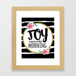 Joy comes in the morning Framed Art Print