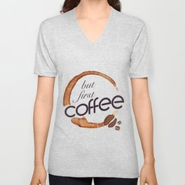 But first coffee - I love Coffee Unisex V-Neck