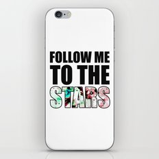 Follow Me To The Stars iPhone & iPod Skin