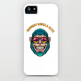 Happiest gorilla alive iPhone Case