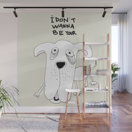 Not Your Dog Wall Mural