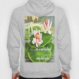I Save So Much Time By Not Caring About Sports (Water Lilies Version) Hoody
