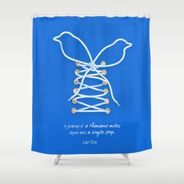 A Journey of A Thousand Miles Begins With A Single Step- Lao Tzu Quote Shower Curtain