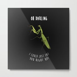 I COULD JUST EAT YOU RIGHT UP Metal Print