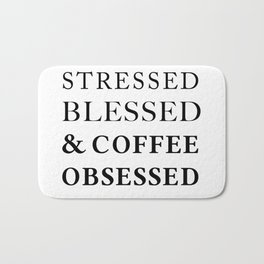 Stressed Blessed Obsessed Bath Mat