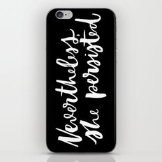 Nevertheless, she Persisted on black iPhone Skin