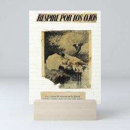 RESPIRE POR LOS OJOS! Mini Art Print