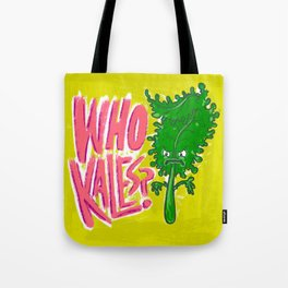 Who Kales? Tote Bag