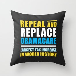 Repeal And Replace Obamacare Throw Pillow