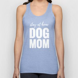 Stay At Home Dog Mom Unisex Tank Top