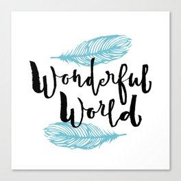 Brush lettering design - Wonderful World Canvas Print