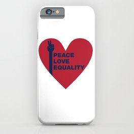Peace Love Equality - heart iPhone Case