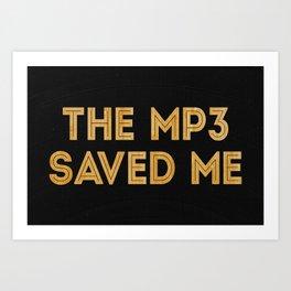 The Mp3 Saved Me Art Print