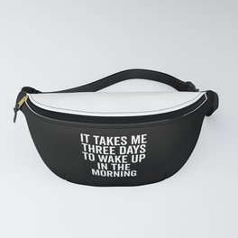 Three Days Wake Up Funny Quote Fanny Pack