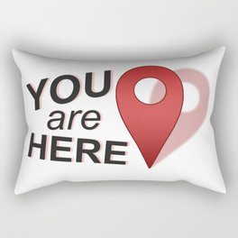 You Are Here (Right Where You Belong) Rectangular Pillow