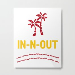 IN-N-OUT - Best burger Joint Metal Print