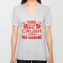 THIS GIRL HAS A CRUSH ON HER HUSBAND Unisex V-Neck