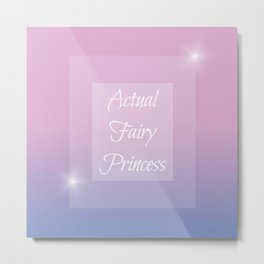 Actual Fairy Princess Metal Print